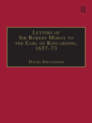 cover image of Letters of Sir Robert Moray to the Earl of Kincardine, 1657–73