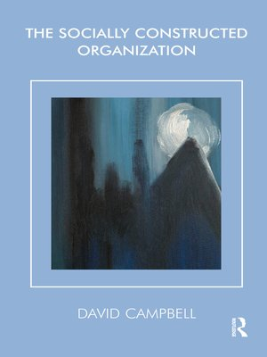 cover image of The Socially Constructed Organization
