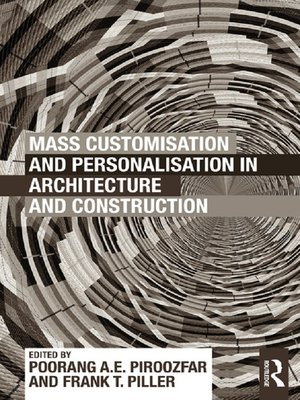 cover image of Mass Customisation and Personalisation in Architecture and Construction