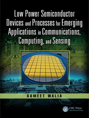 cover image of Low Power Semiconductor Devices and Processes for Emerging Applications in Communications, Computing, and Sensing