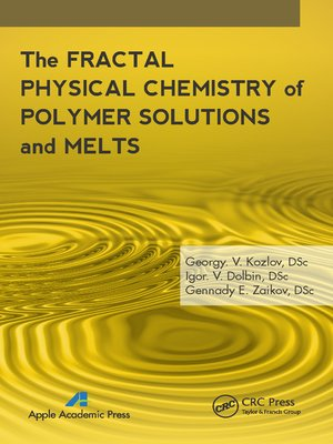 cover image of The Fractal Physical Chemistry of Polymer Solutions and Melts