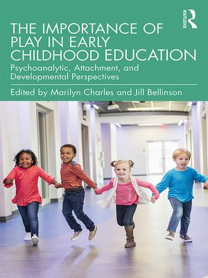 cover image of The Importance of Play in Early Childhood Education
