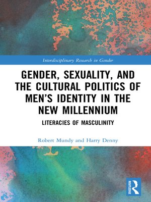 cover image of Gender, Sexuality and the Cultural Politics of Men's Identity in the New Millennium