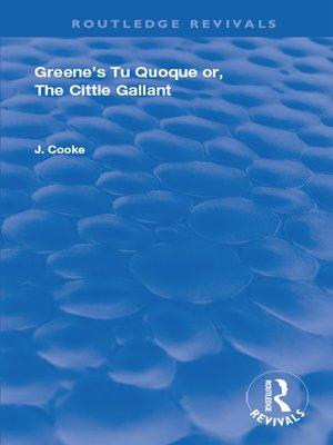 cover image of Greene's Tu Quoque or, the Cittie Gallant