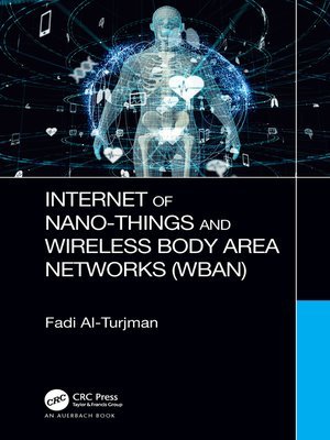 cover image of Internet of Nano-Things and Wireless Body Area Networks (WBAN)