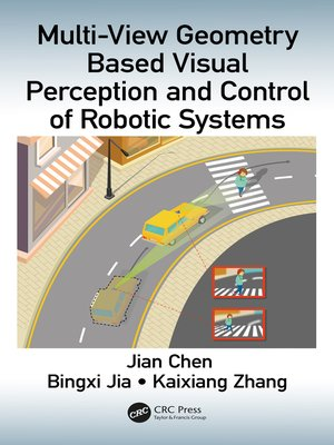cover image of Multi-View Geometry Based Visual Perception and Control of Robotic Systems