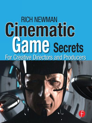 cover image of Cinematic Game Secrets for Creative Directors and Producers