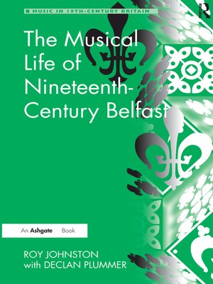 cover image of The Musical Life of Nineteenth-Century Belfast