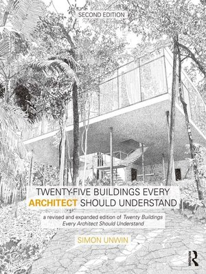 cover image of Twenty-Five Buildings Every Architect Should Understand