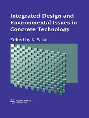 cover image of Integrated Design and Environmental Issues in Concrete Technology