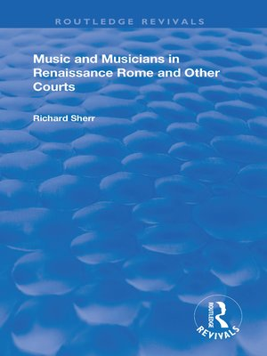 cover image of Music and Musicians in Renaissance Rome and Other Courts