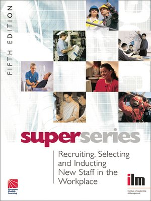 cover image of Recruiting, Selecting and Inducting New Staff in the Workplace