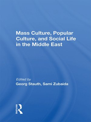 cover image of Mass Culture, Popular Culture, and Social Life In the Middle East