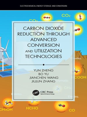 cover image of Carbon Dioxide Reduction through Advanced Conversion and Utilization Technologies