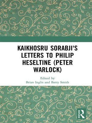 cover image of Kaikhosru Sorabji's Letters to Philip Heseltine (Peter Warlock)