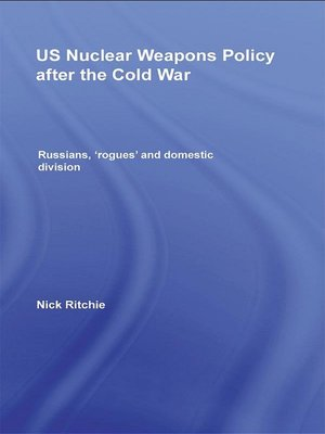 cover image of US Nuclear Weapons Policy After the Cold War