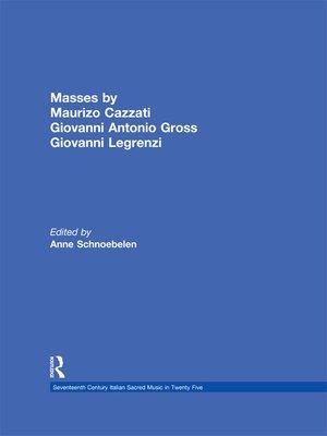 cover image of Masses by Maurizio Cazzati, Giovanni Antonio Grossi, Giovanni Legrenzi