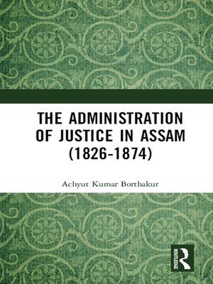 cover image of The Administration of Justice in Assam (1826-1874)