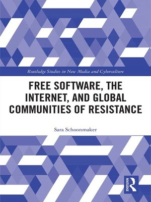 cover image of Free Software, the Internet, and Global Communities of Resistance