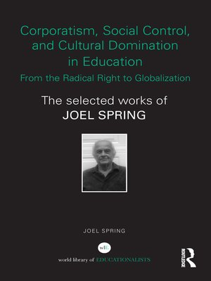 cover image of Corporatism, Social Control, and Cultural Domination in Education