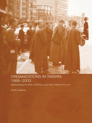 cover image of The Politics of Buddhist Organizations in Taiwan, 1989-2003