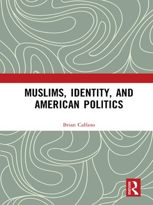 cover image of Muslims, Identity, and American Politics