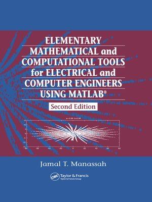 cover image of Elementary Mathematical and Computational Tools for Electrical and Computer Engineers Using MATLAB