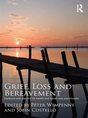 cover image of Grief, Loss and Bereavement