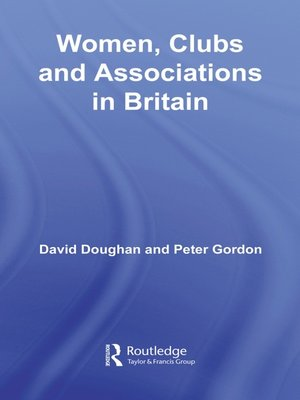 cover image of Women, Clubs and Associations in Britain