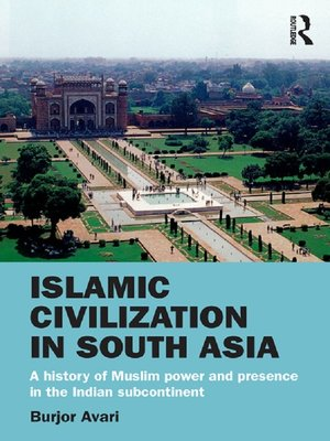 cover image of Islamic Civilization in South Asia