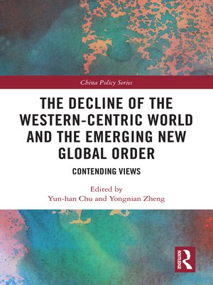 cover image of The Decline of the Western-Centric World and the Emerging New Global Order