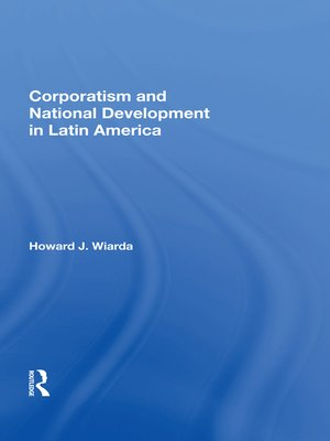 cover image of Corporatism and National Development In Latin America