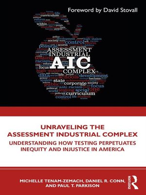 cover image of Unraveling the Assessment Industrial Complex