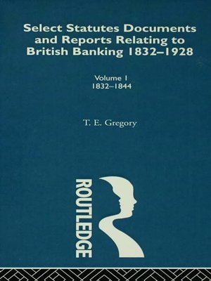 cover image of Select Statutes, Documents and Reports Relating to British Banking, 1832-1928
