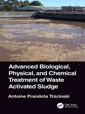 cover image of Advanced Biological, Physical, and Chemical Treatment of Waste Activated Sludge