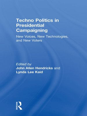 cover image of Techno Politics in Presidential Campaigning