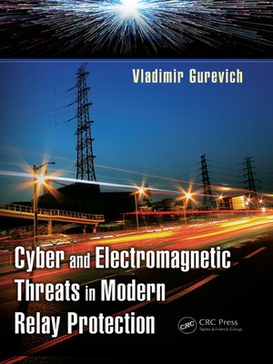 cover image of Cyber and Electromagnetic Threats in Modern Relay Protection