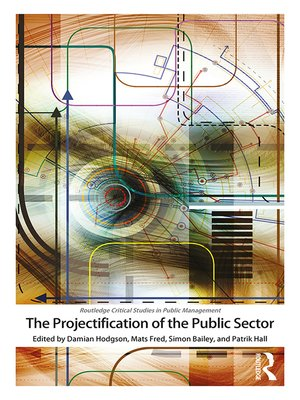 cover image of The Projectification of the Public Sector