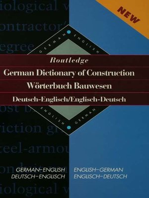cover image of Routledge German Dictionary of Construction Worterbuch Bauwesen