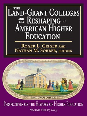 cover image of The Land-Grant Colleges and the Reshaping of American Higher Education