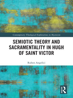 cover image of Semiotic Theory and Sacramentality in Hugh of Saint Victor