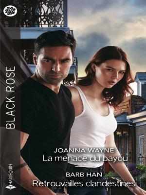 cover image of La menace du bayou--Retrouvailles clandestines