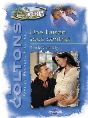 cover image of Une liaison sous contrat (Saga Les Coltons Volume 11)