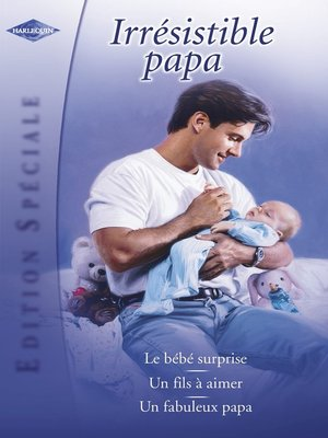 cover image of Irrésistible papa (Harlequin Edition Spéciale)