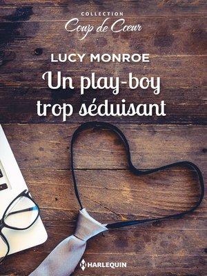 cover image of Un play-boy trop séduisant