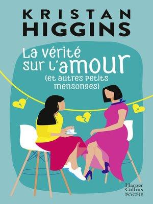cover image of La vérité sur l'amour (et autres petits mensonges)