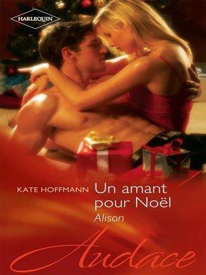 cover image of Un amant pour Noël--Alison