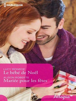 cover image of Le bébé de Noël--Mariée pour les fêtes