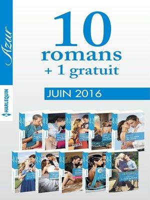 cover image of 10 romans Azur + 1 gratuit (n°3715 à 3724--Juin 2016)