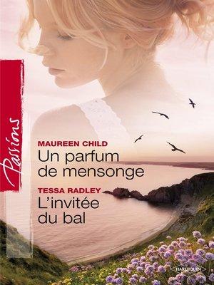 cover image of Un parfum de mensonge--L'invitée du bal (Harlequin Passions)